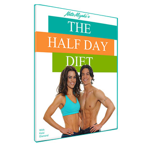 The Half Day Diet - Diet and weight loss plan by Nate Miyaki