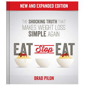 Eat stop eat - diet and weight loss plan by Brad Pilon