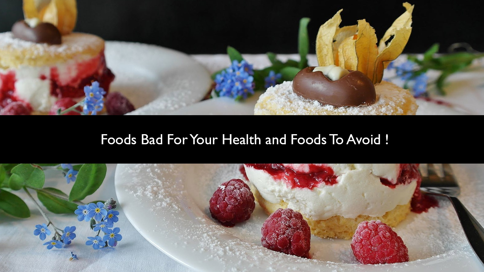 Foods Bad For Your Health and Foods To Avoid - by Dostara Sri Lanka